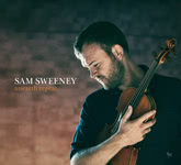 Sam Sweeney: Unearth Repeat (Hudson HUD019CD)