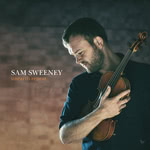Sam Sweeney: Unearth Repeat (Hudson HUD019LP)