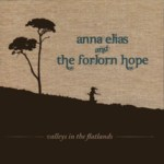 Anna Elias and the Forlorn Hope: Valleys in the Flatlands (UPM UPMCD11207)