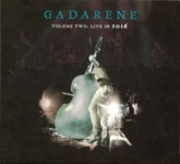 Gadarene: Volume Two: Live in 2016 (Gadarene C41128)