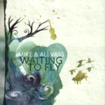 Mike & Ali Vass: Waiting to Fly (Rusty Squash Horn RSH002CD)