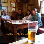 Sound Tradition: Well Met My Friend (private issue)