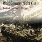 Tom & Barbara Brown: West Country Night Out (WildGoose WGS347CD)