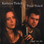 Kathryn Tickell & Peter Tickell: What Wo Do (Resilient RES005)