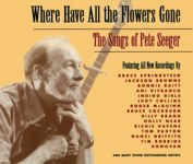 Where Have All the Flowers Gone? - The Songs of Pete Seeger