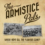 The Armistice Pals: Where Have All the Flowers Gonw? (Folkstock FSR008)