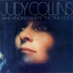 Judy Collins: Who Knows Where the Time Goes (Elektra 74033-2)