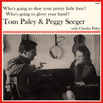 Tom Paley, Peggy Seeger: Who's Going to Shoe Your Pretty Little Foot? (Topic 12T113)