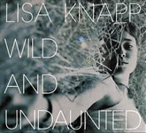 Lisa Knapp: Wild and Undaunted (Ear to the Ground ETTGCD 001)