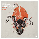 The Furrow Collective: Wild Hog (Hudson HD001CD)