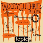 Jack Elliott: Woody Guthrie's Blues (Topic 8T5)