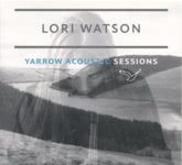 Lori Watson: Yarrow Acoustic Sessions (ISLE ISLE05CD)