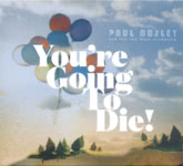 Paul Mosley and the Read Meat Orchestra: You're Going to Die! (Red Crow CROW001)