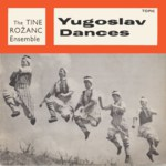 The Tine Rožanc Ensemble: Yugoslav Dances (Topic TOP64)