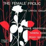The Critics Group: The Female Frolic (Argo DA 82)