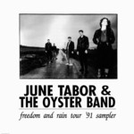 June Tabor and the Oyster Band: Freedom and Rain Tour '91 Sampler