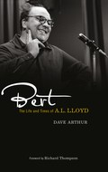 Bert: The Life and Times of A. L. Lloyd (Pluto 2012)