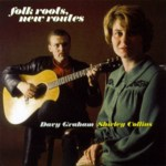 Shirley Collins, Davy Graham: Folk Roots, New Routes (Fledg'ling FLED 3052)