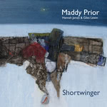 Maddy Prior with Hannah James and Giles Lewin: Shortwinger (Park PRK CD153)